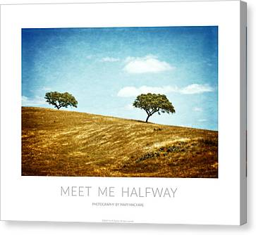 Meet Me Halfway - Poster Canvas Print by Mary Machare
