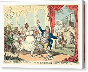 Merry Making On The Regents Birth Day, 1812, Cruikshank Canvas Print by Litz Collection