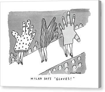 Milan Says Gloves! Canvas Print