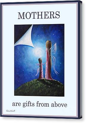 Mother's Are Gifts From Above By Shawna Erback Canvas Print by Shawna Erback