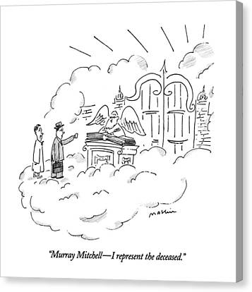 Murray Mitchell - I Represent The Deceased Canvas Print by Michael Maslin