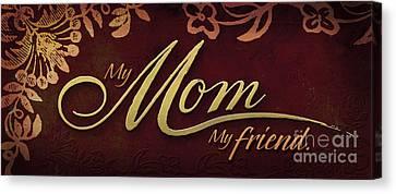 My Mom  My Friend Canvas Print by Shevon Johnson
