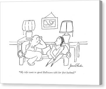My Wife Wants To Spend Halloween With Her ?rst Canvas Print by James Thurber