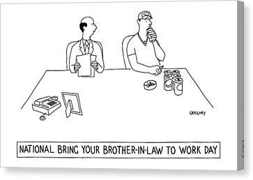 'national Bring Your Brother-in-law To Work Day' Canvas Print