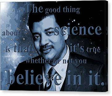 Believe Canvas Print - Neil Degrasse Tyson by Dan Sproul