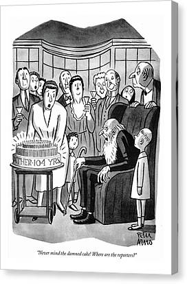 Never Mind The Damned Cake! Where Canvas Print by Peter Arno