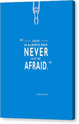 Never Not Be Afraid Canvas Print by Mark Rogan