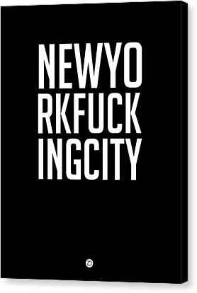 Inspirational Canvas Print - Newyorkfuckingcity  by Naxart Studio
