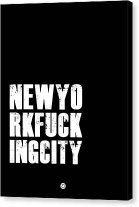 Inspirational Canvas Print - Newyorkfuckingcity Poster Black by Naxart Studio