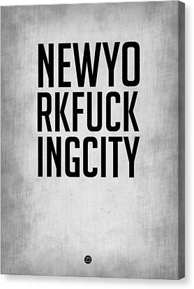 Inspirational Canvas Print - Newyorkfuckingcity  Poster Grey by Naxart Studio