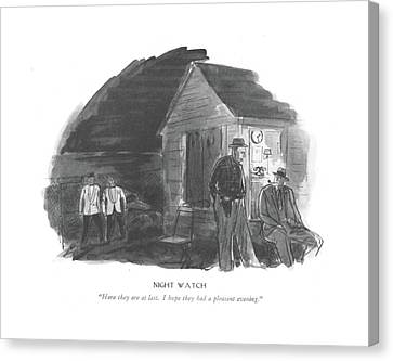 Night Watch  Here They Are At Last. I Hope Canvas Print by Perry Barlow