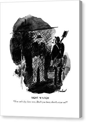 Night Watch  You Can't Dig Clams Now. Don't Canvas Print by Perry Barlow