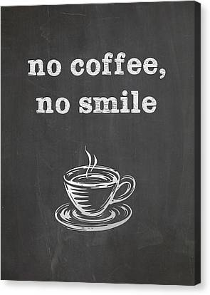 Coffee Beans Canvas Print - No Coffee No Smile by Nancy Ingersoll