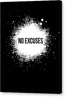 No Excuses Poster Black  Canvas Print by Naxart Studio