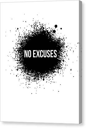 No Excuses Poster White Canvas Print by Naxart Studio
