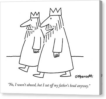 No, I Wasn't Abused, But I Cut Off My Father's Canvas Print by Charles Barsotti