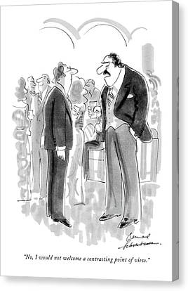 No, I Would Not Welcome A Contrasting Point Canvas Print by Bernard Schoenbaum