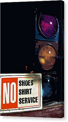 No Shoes No Shirt No Service Canvas Print by Bill Owen