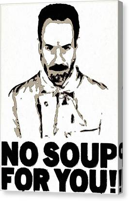 No Soup For You Canvas Print by Florian Rodarte