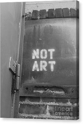 Not Art...are You Kidding Me? Canvas Print