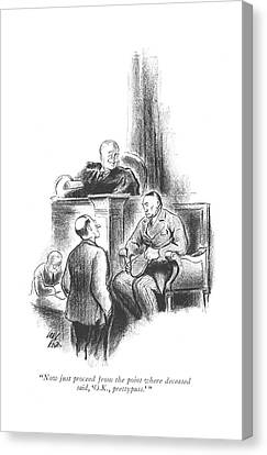 Trial Canvas Print - Now Just Proceed From The Point Where Deceased by Carl Rose