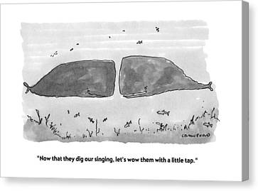 Now That They Dig Our Singing Canvas Print by Michael Crawford