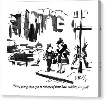 Now, Young Man, You're Not One Of Those Little Canvas Print by Donald Reilly