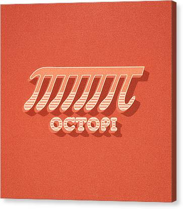 Octopi Pi Funny Nerd And Geek Humor Canvas Print by Philipp Rietz