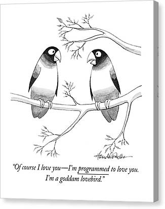 Of Course I Love You - I'm Programmed To Love Canvas Print
