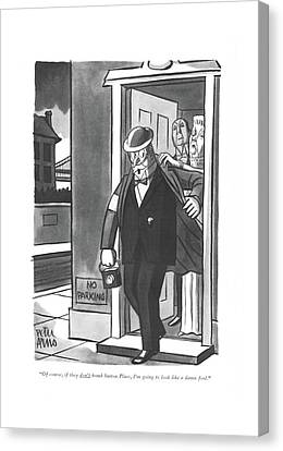 Of Course, If They Don't Bomb Sutton Place, I'm Canvas Print by Peter Arno