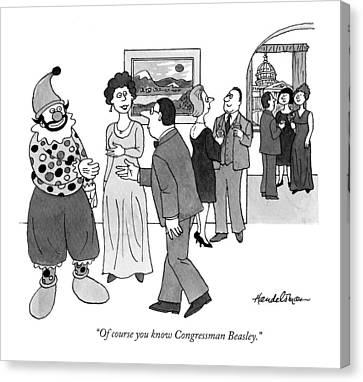 Of Course You Know Congressman Beasley Canvas Print by J.B. Handelsman