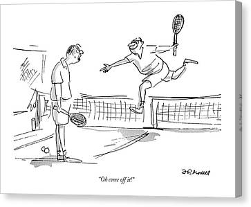 Tennis Canvas Print - Oh Come Off It! by Frank Modell