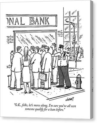 Debt Canvas Print - O.k., Folks, Let's Move Along. I'm Sure You've by Tom Cheney