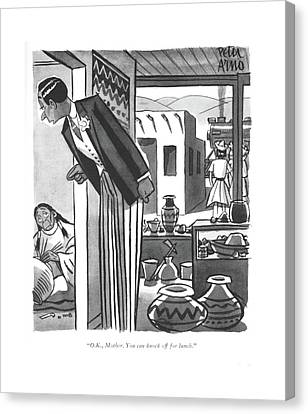 Ceramics Canvas Print - O.k., Mother. You Can Knock Off For Lunch by Peter Arno