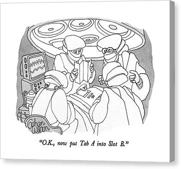 O.k., Now Put Tab A Into Slot B Canvas Print by Gahan Wilson