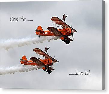 One Life - Live It - Wing Walkers Canvas Print by Gill Billington
