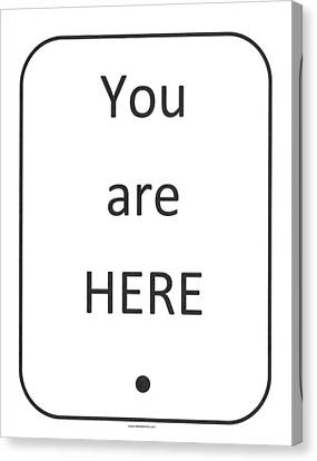 One To Ponder - You Are Here Canvas Print