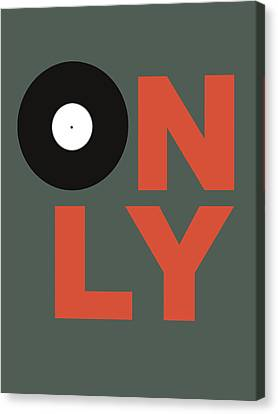 Only Vinyl Poster 2 Canvas Print by Naxart Studio