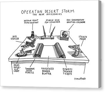 Operation Desert Storm The Desk Accessories Canvas Print by Michael Crawford