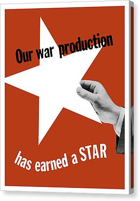 Production Canvas Print - Our War Production Has Earned A Star by War Is Hell Store