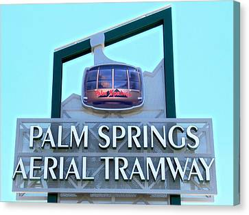Palm Springs Aerial Tramway Sign Canvas Print by Randall Weidner