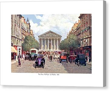 Paris France - The Rue Royal And The Madeleine - 1910 Canvas Print by John Madison