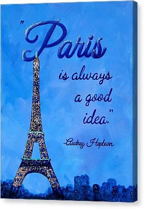 Paris Is Always A Good Idea Audrey Hepburn Quote Art Canvas Print by Michelle Eshleman