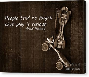 People Tend To Forget That Play Is Serious Canvas Print