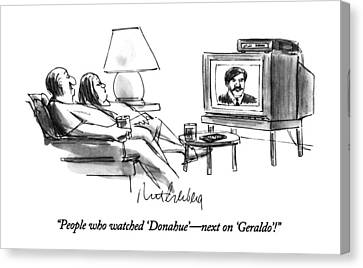 People Who Watched 'donahue' - Next On 'geraldo'! Canvas Print