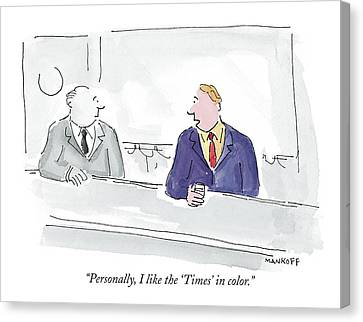 Personally, I Like The 'times' In Color Canvas Print by Robert Mankoff