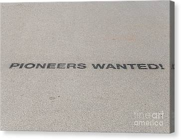 Pioneers Wanted Canvas Print
