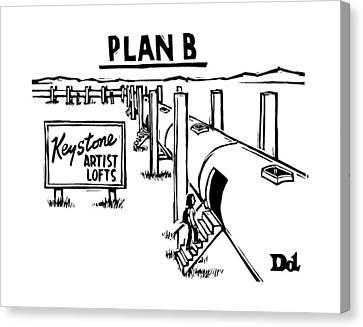 Plan B Keystone Pipeline Has Been Converted Canvas Print by Drew Dernavich
