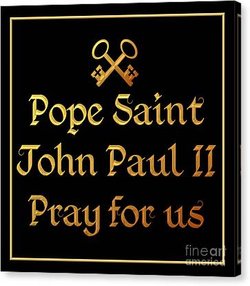 Pope Saint John Paul II Pray For Us Canvas Print