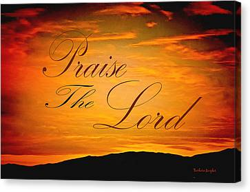Praise The Lord Canvas Print by Barbara Snyder